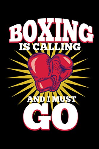 Boxing is Calling and I Must Go: A5 Liniertes Notizbuch auf 120 Seiten - Boxer Boxen Notizheft | Geschenkidee für Kämpfer, Ringrichter, Vereine und Mannschaften