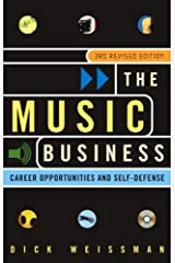 The Music Business: Career Opportunities and Self-Defense Kindle Edition