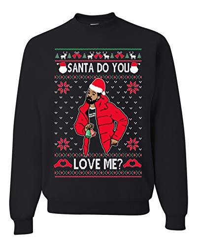 Santa Do You Love Me Drake Ugly Christmas Sweater Unisex Sweatshirt (XL, BLACK)