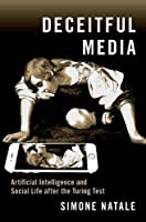 Deceitful Media: Artificial Intelligence and Social Life After the Turing Test
