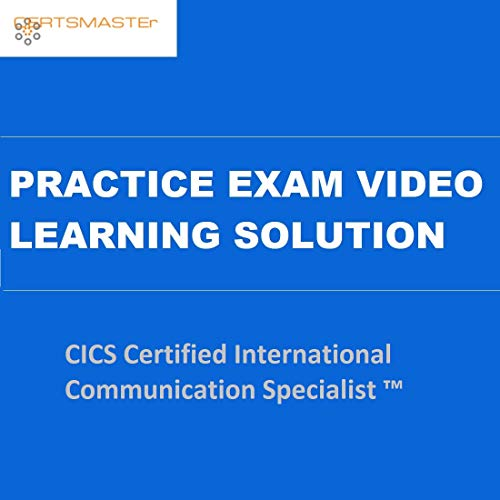 CERTSMASTEr CICS Certified International Communication Specialist™ Practice Exam Video Learning Solutions