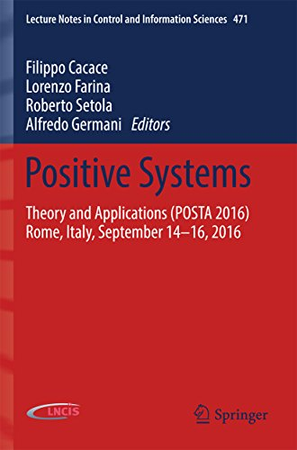 Positive Systems: Theory and Applications (POSTA 2016) Rome, Italy, September 14-16, 2016 (Lecture Notes in Control and Information Sciences Book 471) (English Edition)