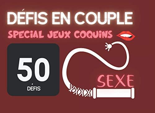 Défis en couple : spécial jeux coquins | 50 Défis sexe: Pimenter la libido du couple