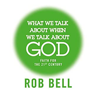 What We Talk About When We Talk About God: Faith for the 21st Century cover art