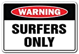 Surfers Only Sign   Indoor/Outdoor   Funny Home Décor for Garages, Living Rooms, Bedroom, Offices   SignMission Gag Gift Lover Girl Guy Surfs Up Sign Wall Plaque Decoration