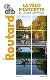 Guide du Routard La Vélo Francette - De la Manche à l'Atlantique