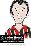 Grandes Heróis: Estórias de craques das letras G e H em 30 microcontos de futebol: 26