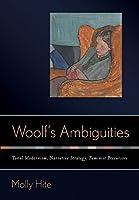 Woolf's Ambiguities: Tonal Modernism, Narrative Strategy, Feminist Precursors