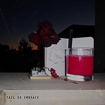Fail or Embrace