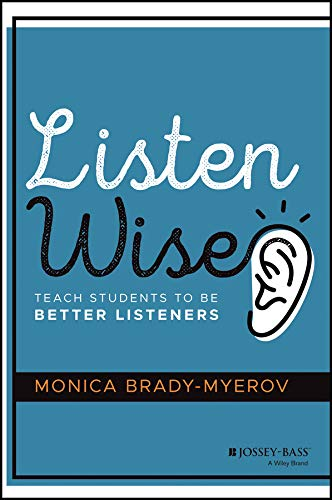 Listen Wise: Teach Students to Be Better Listeners