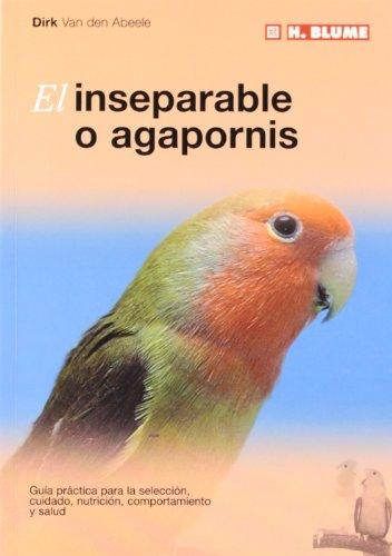 El inseparable o agapornis: 2 (Mascotas)