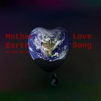 Mother Earth / Love Song