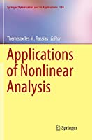 Applications of Nonlinear Analysis (Springer Optimization and Its Applications, 134)