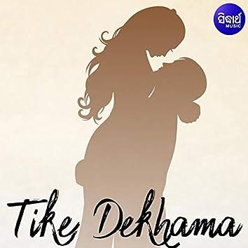 Tike Dekhama