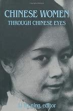 Chinese Women Through Chinese Eyes (East Gate Books)