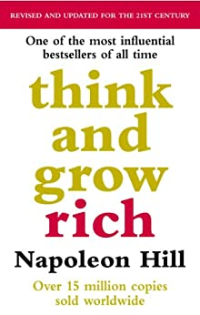 Think And Grow Rich by [Napoleon Hill]
