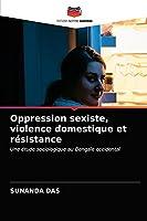 Oppression sexiste, violence domestique et résistance: Une étude sociologique au Bengale occidental