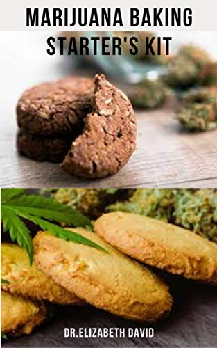 MARIJUANA BAKING STARTER'S KIT: sweet and delicious cannabis baking recipes for desserts, edibles, brownies and more (English Edition)