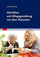 Aktivitaeten und Alltagsgestaltung mit alten Menschen