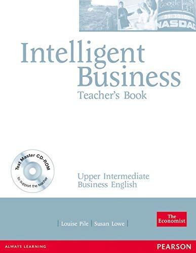 [[Intelligent Business Upper Intermediate Teachers Book and Test Master CD-Rom Pack]] [By:...