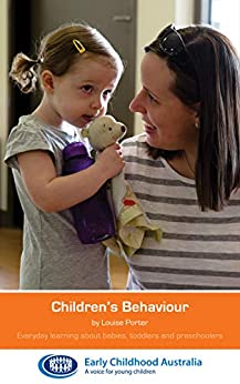 Children's Behaviour: Everyday learning about babies, toddlers and preschoolers by [Louise  Porter]
