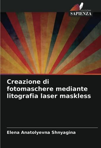 Creazione di fotomaschere mediante litografia laser maskless