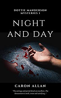 Night and Day: Dottie Manderson mysteries: Book 1: a romantic traditional cosy mystery by [Caron Allan]