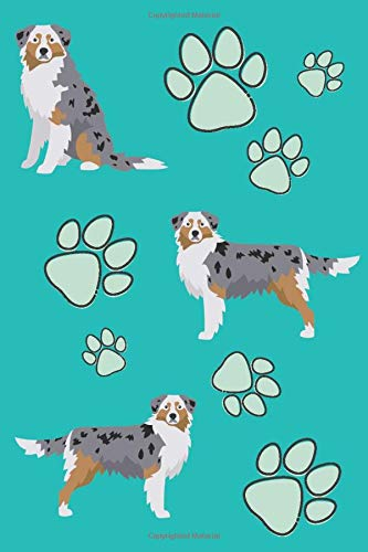 Australian Shepherd Dog Training Log Book: Puppy Obedience Journal For Pet Owners And Service Dog Instructors With Dog Medical Record Vaccine Tracker