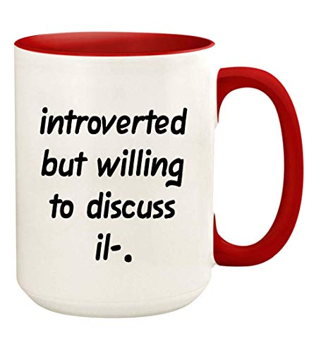Introverted But Willing To Discuss Il- - 15oz Ceramic White Coffee Mug Cup, Red