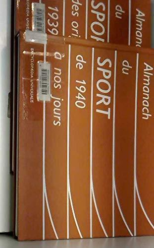 ALMANACH DU SPORT DES ORIGINES A NOS JOURS EN 2 VOLUMES.TOME 1.DES ORIGINES A 1939.TOME 2.DE 1940 A NOS JOURS