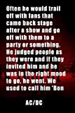 AC/DC Notebook : Often he would trail off with fans that came back stage after a show and go off wit...