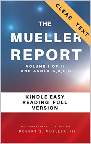 The Mueller Report: Part I and Part II and annex. full transcript easy to read (English Edition)