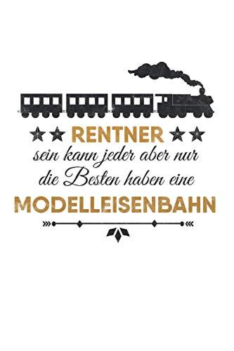 Rentner sein kann jeder: Lokomotive NOTIZBUCH   Format 6x9