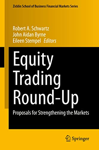 Equity Trading Round-Up: Proposals for Strengthening the Markets (Zicklin School of Business Financial Markets Series) (English Edition)