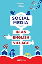 Social Media in an English Village: (Or how to keep people at just the right distance) (Why We Post)