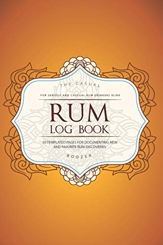 Rum Log Book: 50 Templated Pages For Documenting New and Favorite Rum Discoveries