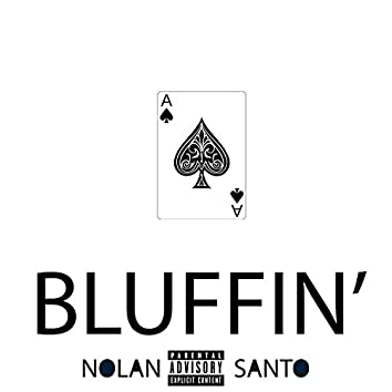 Bluffin (feat. OnCue)