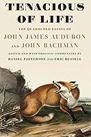 Tenacious of Life: The Quadruped Essays of John James Audubon and John Bachman