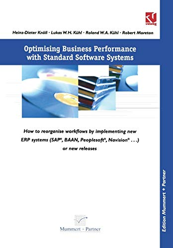 Optimising Business Performance with Standard Software Systems: How to reorganise Workflows by Chance of Implementing new ERP-Systems (SAP®, BAANTM, ... ...) or new Releases (XBusiness Computing)