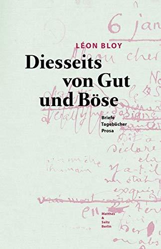 Diesseits von Gut und Böse: Briefe, Tagebücher, Prosa