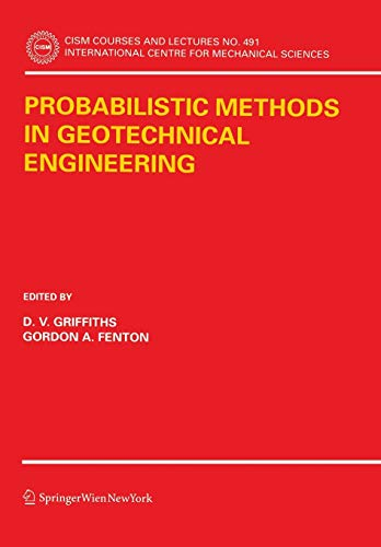 Probabilistic Methods in Geotechnical Engineering (CISM International Centre for Mechanical Sciences