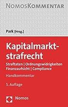 Kapitalmarktstrafrecht: Straftaten U Ordnungswidrigkeiten U Finanzaufsicht U Compliance (German Edition)