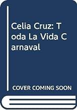 Celia Cruz: Toda La Vida Carnaval