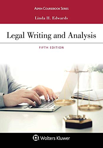 Compare Textbook Prices for Legal Writing and Analysis Aspen Coursebook Series 5 Edition ISBN 9781543805178 by Edwards, Linda H