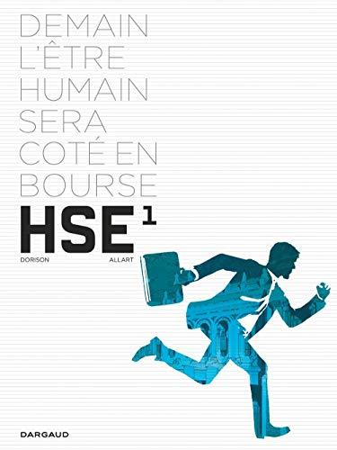 HSE, human stock exchange, tome 1 : Demain l'être humain sera coté en bourse