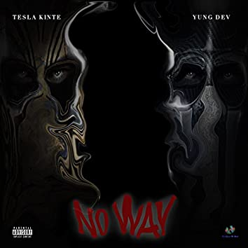 No Way (feat. YUNG DEV)
