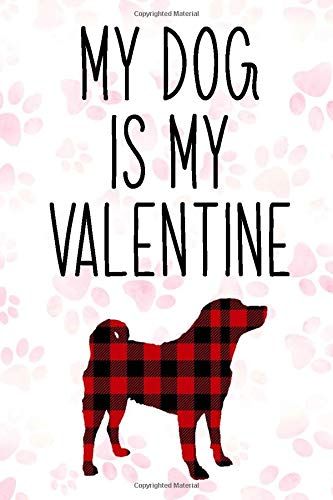 Appenzeller sennenhunde Dog Buffalo plaid My Dog is My Valentine Notebook: dogs gifts for valentines day, Appenzeller sennenhunde Notebook: Lined ... 110 Pages, 6x9, Soft Cover, Matte Finish 1