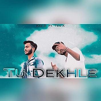 Tu dekhle (feat. Ten K)