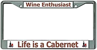 Life Is A Cabernet Chrome License Plate Frame