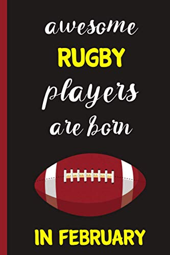 Awesome Rugby players are born in February : lined Rugby Notebook for Rugby players & Rugby coach | Birthday Gift For Rugby Lovers | gift for Rugby ... gift For Birthday & Christmas & Thanksgiving